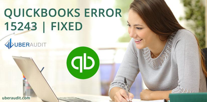 QUICKBOOKS ERROR 15243 | FIXED