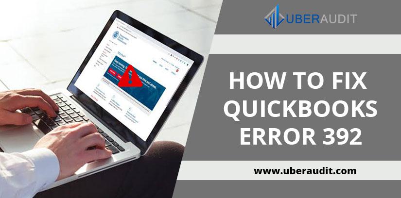 HOW TO FIX QUICKBOOKS ERROR 392