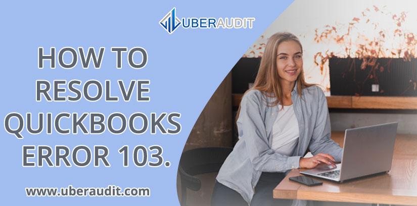 How to Resolve QuickBooks Error 103.