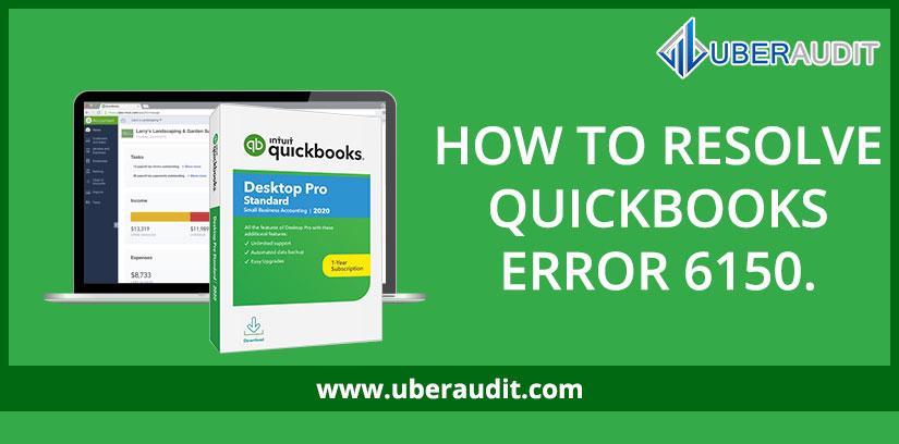 HOW TO RESOLVE QUICKBOOKS ERROR 6150.