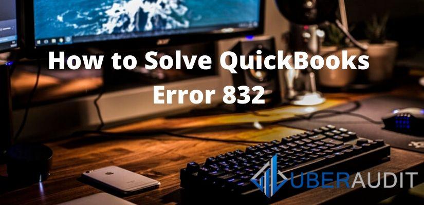 How to Solve QuickBooks Error 832